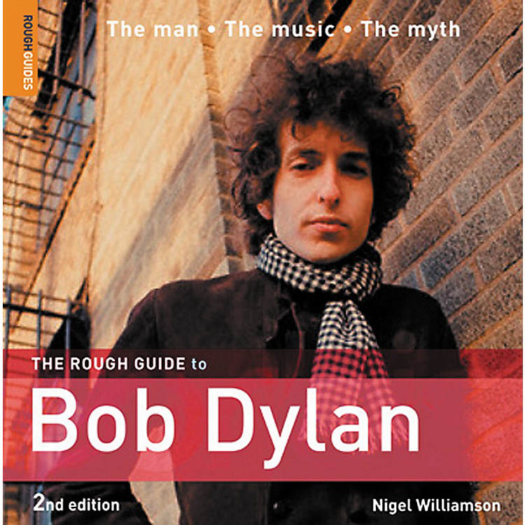 the rough guide to Bob Dylan the man the music the myth book