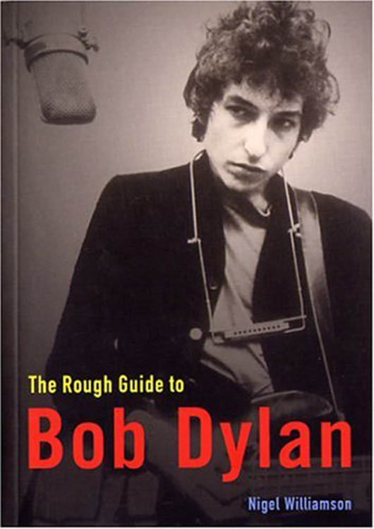 the rough guide to Bob Dylan nigel willaimson book