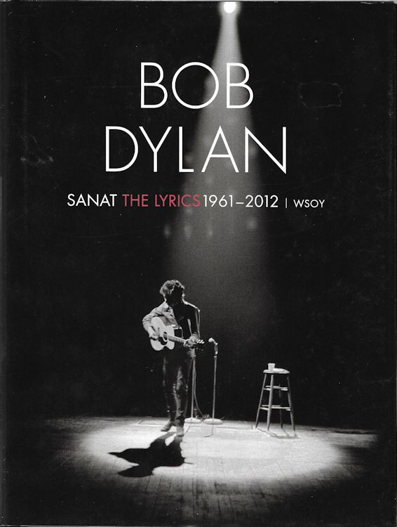 sanat the lyrics 1961-2010 Bob Dylan book