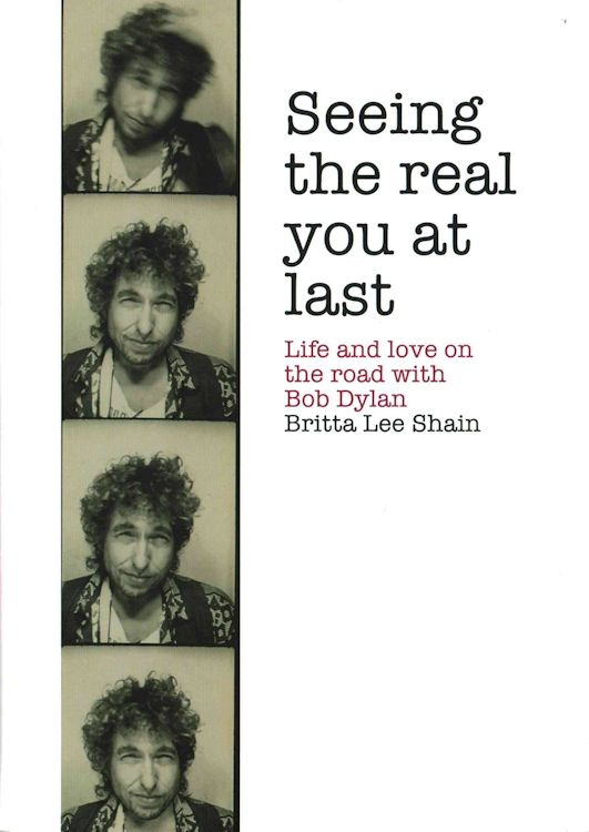 seeing the real you at last britta lee shain Bob Dylan book