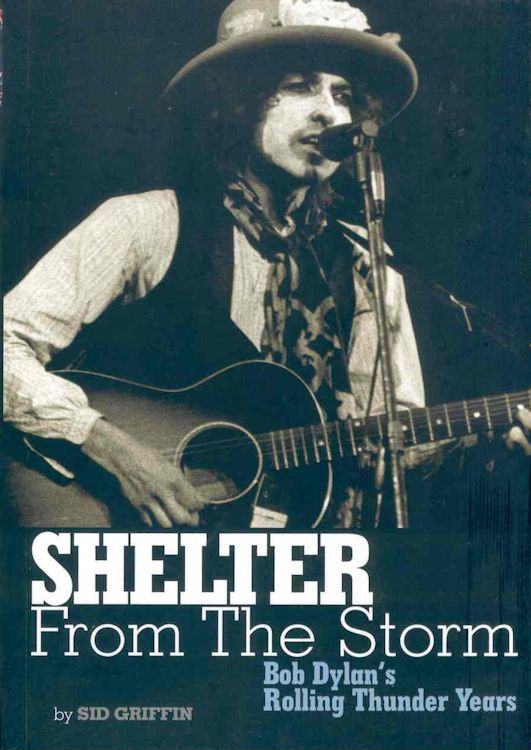 shelter from the storm sid griffin Bob Dylan book
