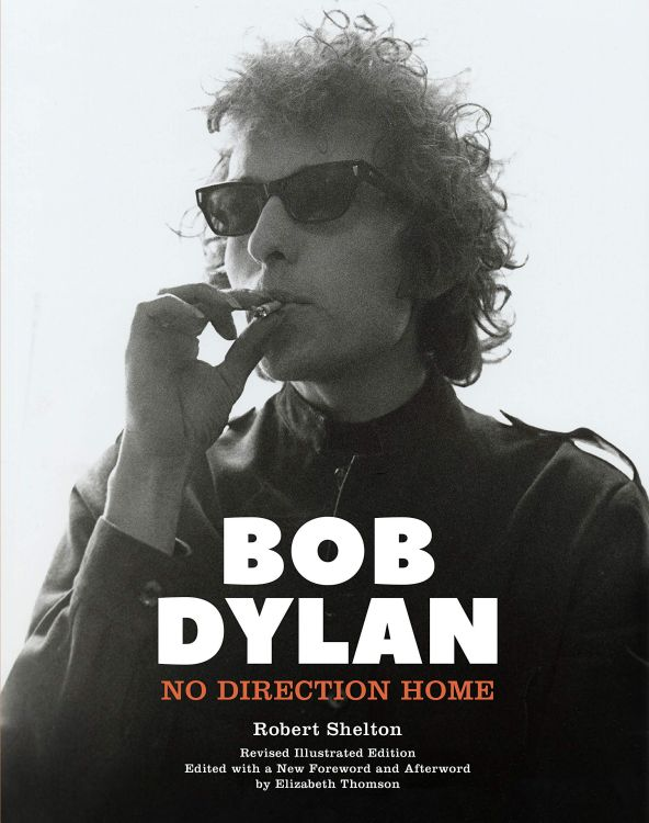 no direction home robert shelton Hardie Grant 2021 Bob Dylan book