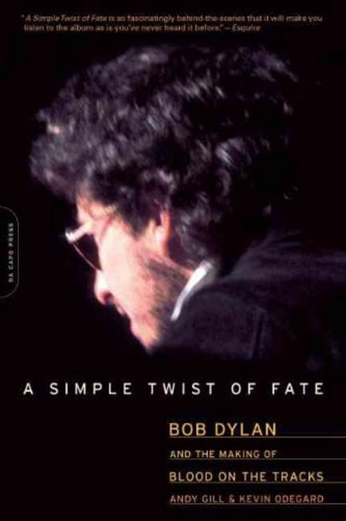 simple twisyt of fate andy gill softcover Bob Dylan book