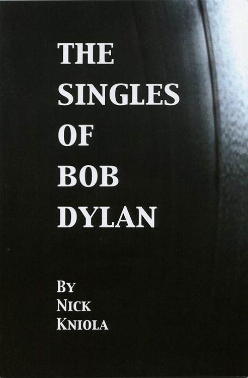 the singles of Bob Dylan nick kniola book
