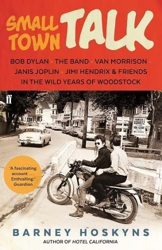 small town talk barney hoskyns paperback Bob Dylan book
