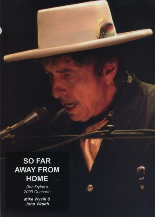 so far away from home 2009 concerts Bob Dylan book