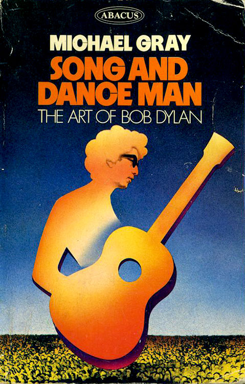 song and art man the art of Bob Dylan michael gray book abacus 1973