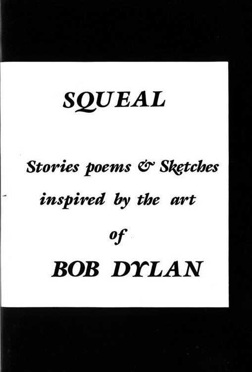 squeal stories poems Bob Dylan book