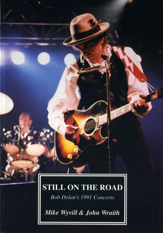 still on the road 1991 concerts Bob Dylan book