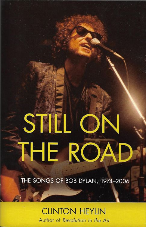 still on the road 1974-2006 clinton heylin paperback Bob Dylan book