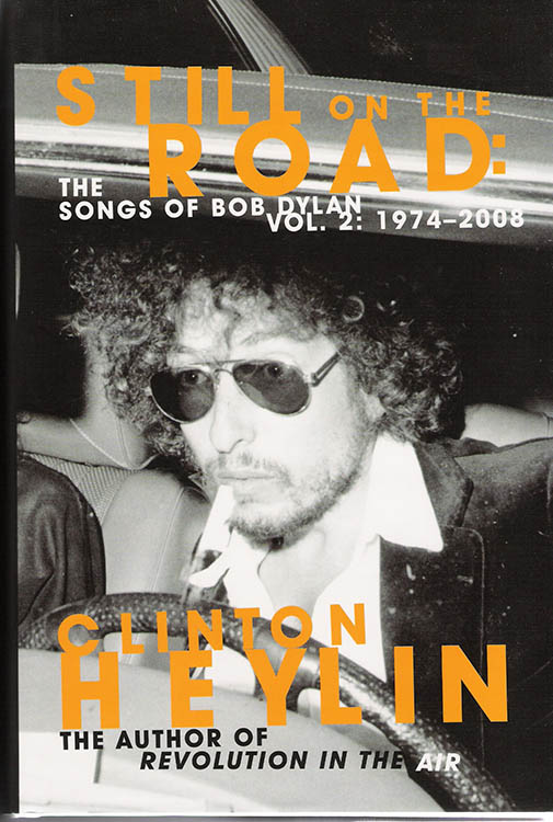 still on the road volume 2: 1974-2008 clinton heylin Bob Dylan book