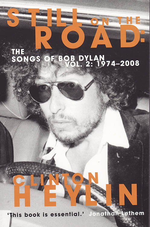 still on the road volume 2: 1974-2008 clinton heylin Bob Dylan book paperback