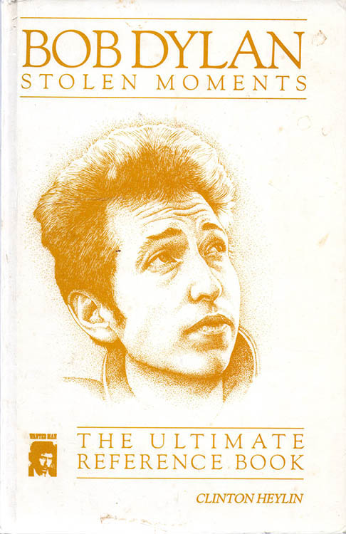 stolen moments the ultimate reference book Bob Dylan