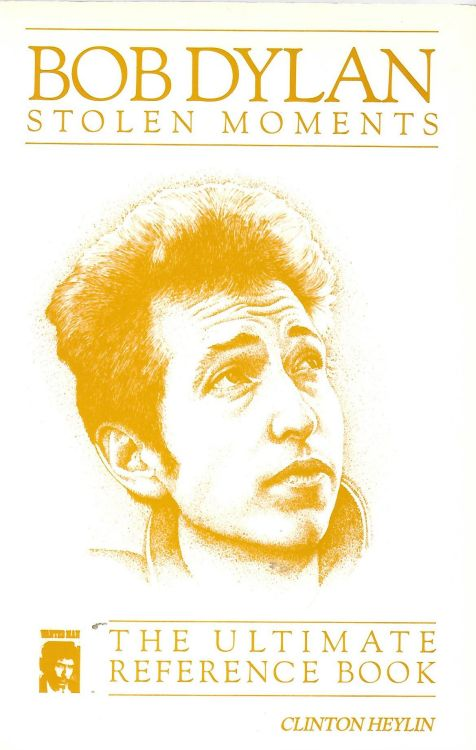 stolen moments the ultimate reference book Bob Dylan paperback