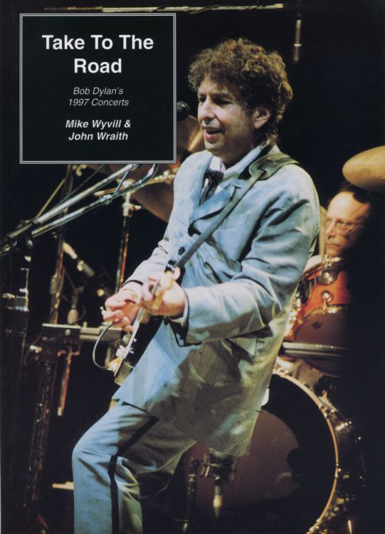 take to the road 1997 concerts Bob Dylan book