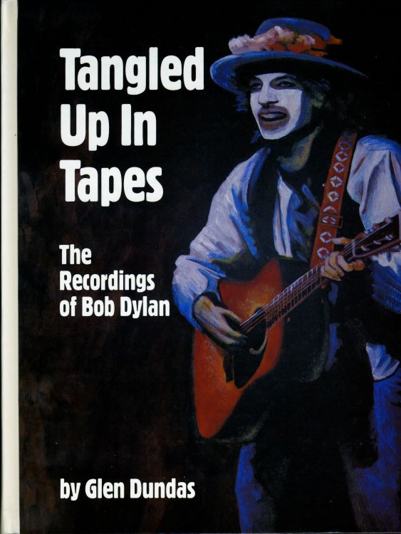 tangled up in tapes the recordings of Bob Dylan book