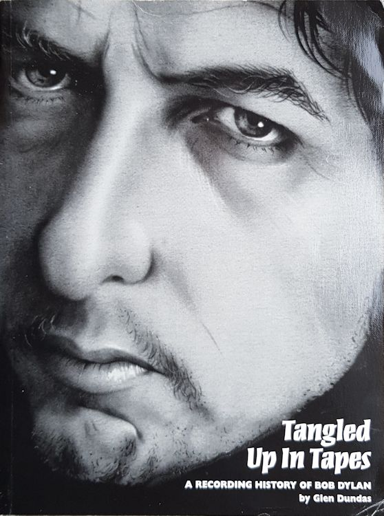 tangled up in tapes a recording history of Bob Dylan book
