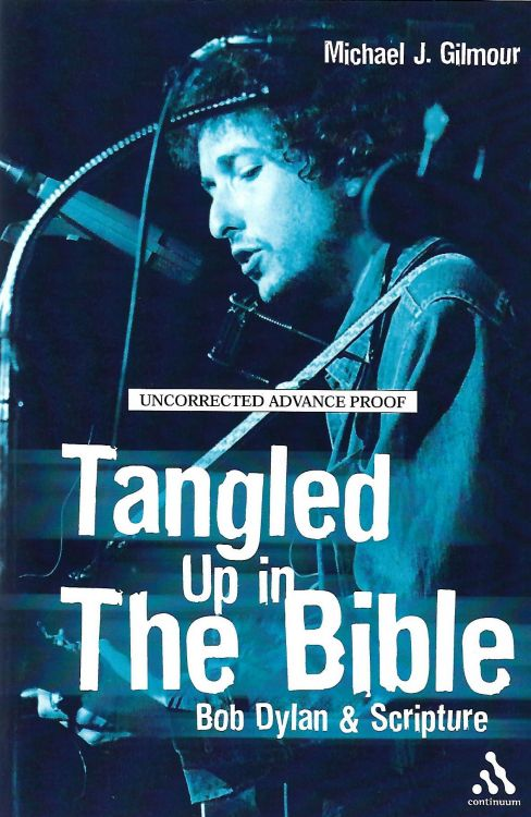 tangled ut in the bible Bob Dylan book uncorrected advance proof