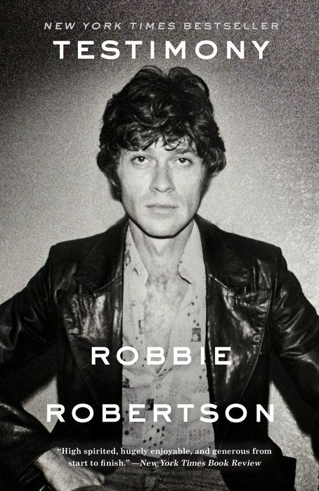 testimony robbie robertson Three Rivers Press, Reprint edition 2017