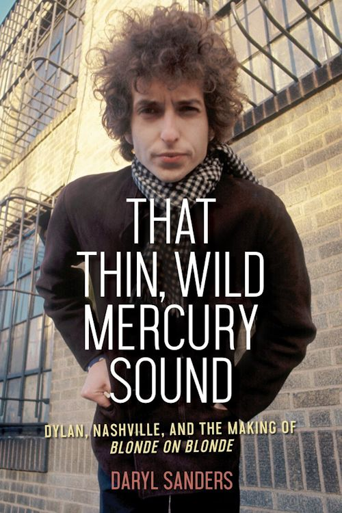 that thin wild mercury sound Bob Dylan book
