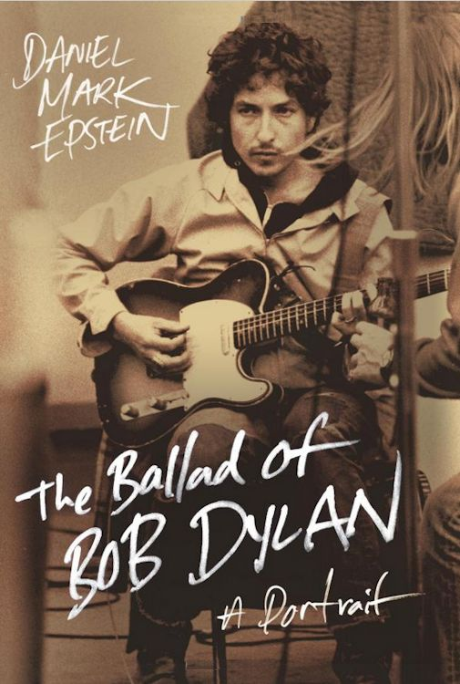 the ballad of Bob Dylan mark epstein hardcover book