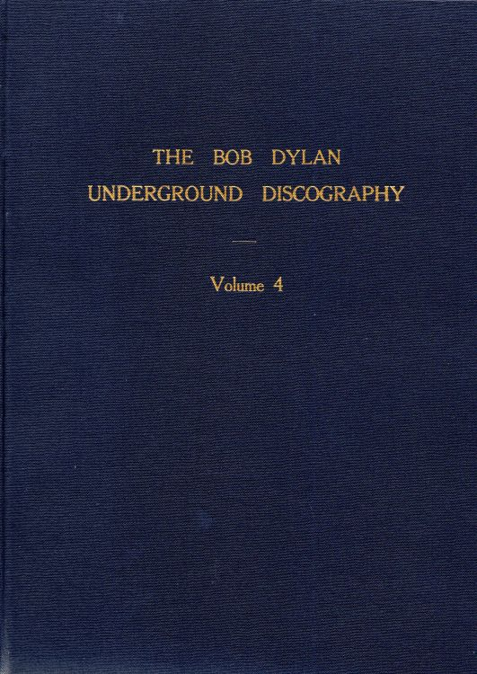 the Bob Dylan underground discography ray stavrou volume 4 book