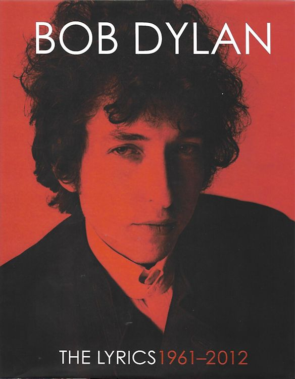 the lyrics 1961 2012 simon schuster 2016 uk Bob Dylan book