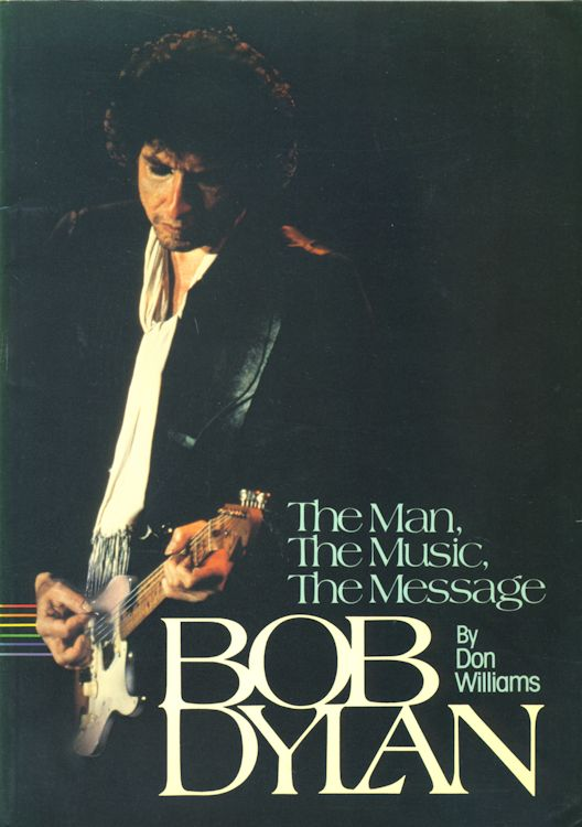 the man the music the message Bob Dylan book