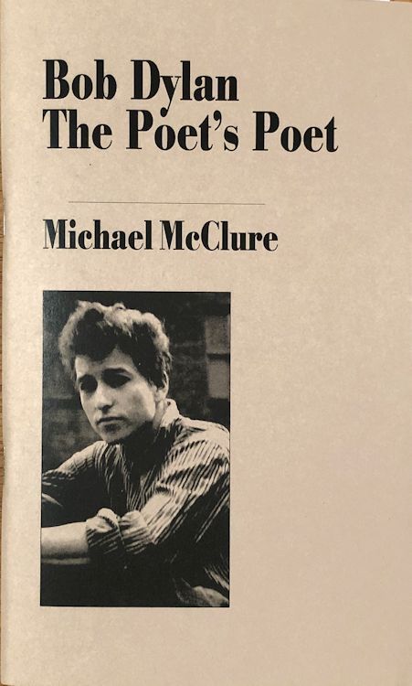 Bob Dylan the poet's poet michael mcclure book