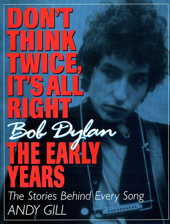 Bob Dylan the early years andy gill book