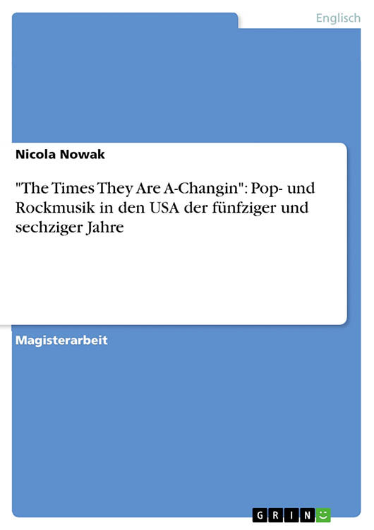 the times they are a changin pop und rockmusik in den usa der 50r und 60r jahren nicola nowak bob dylan book in German