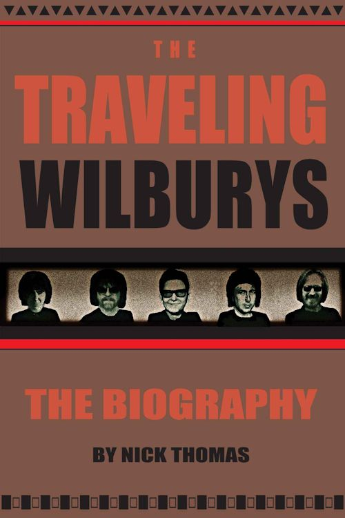 traveling wilburys the biography