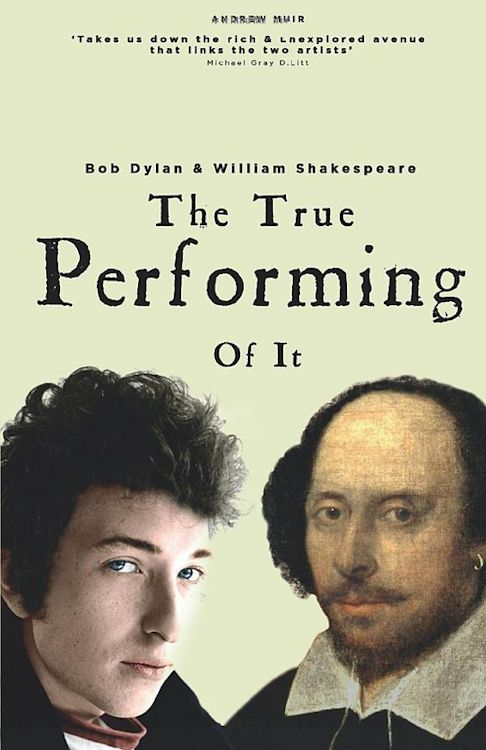 The True performing of it  Bob Dylan & William Shakespeare cover #2
