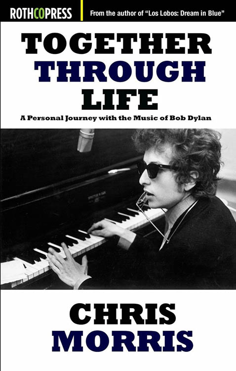 together through life a personal journey with the music of Bob Dylan book