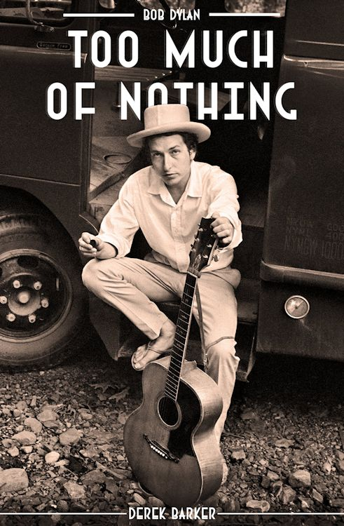 too much of nothing Bob Dylan book