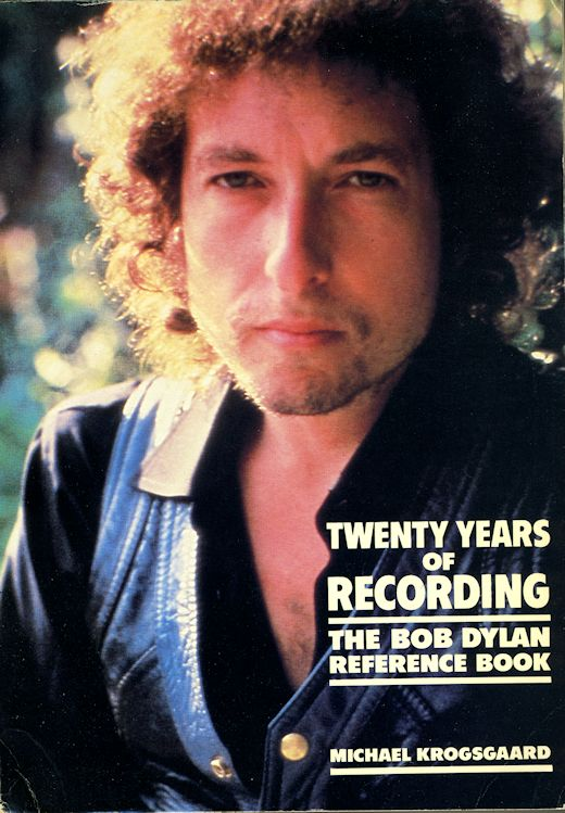 twenty years of recordings the Bob Dylan reference book Michael Krogsgaard