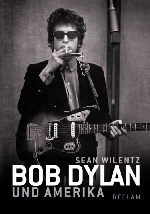 bob dylan und amerika wilentz book in German
