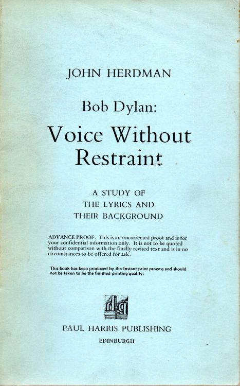 voice without restraint herdman the lyrics and their background Bob Dylan book