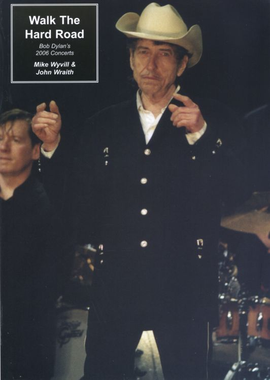 walk the hard roan 2006 concerts Bob Dylan book