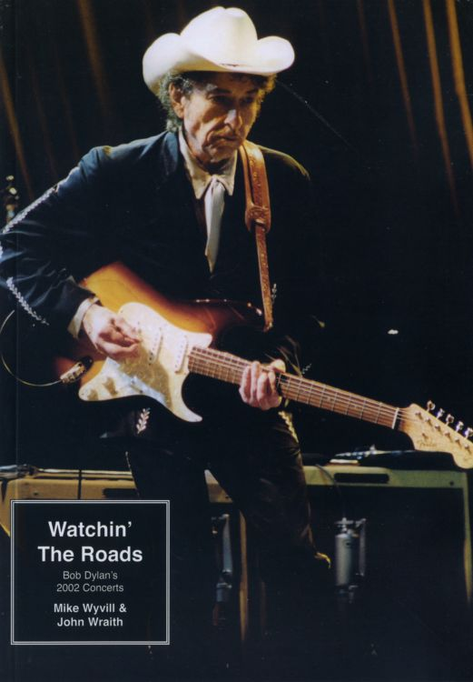 watchin' the roads 2002 concerts Bob Dylan book