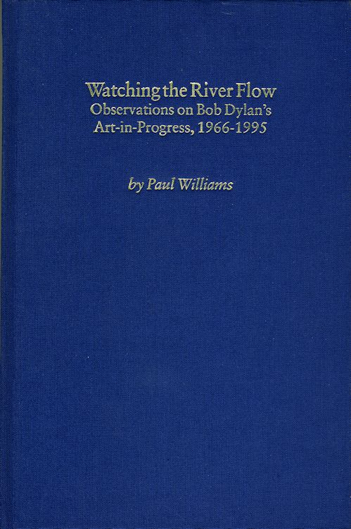 watching the river flow observations on Bob Dylan's art in progress 1966-1995 book hardback