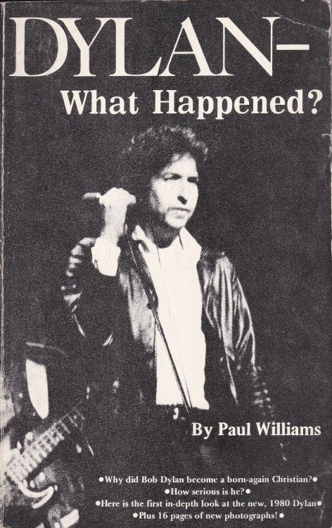 what happened? paul williams Bob Dylan book