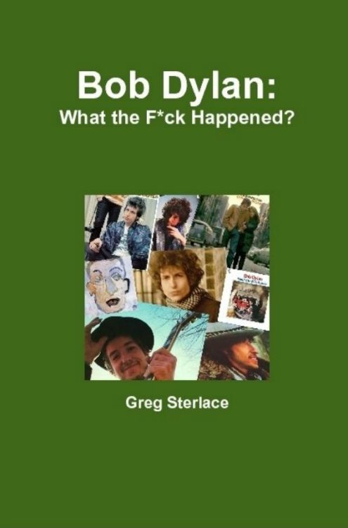 Bob Dylan what the fck happened book