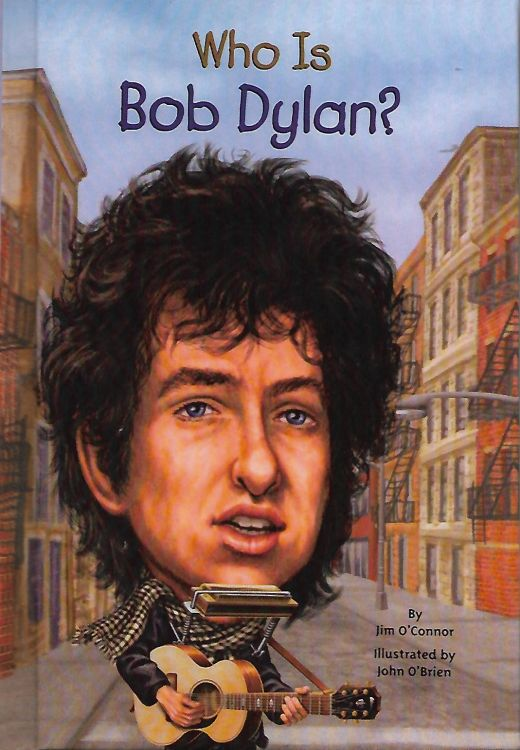 who is bob dylan? jim O'Connor softcover Bob Dylan book Turtleback Books, Bound for schools and libraries