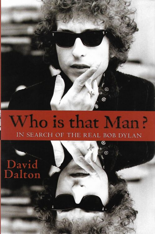 who is that man? in search of the real Bob Dylan omnibus 2012 book