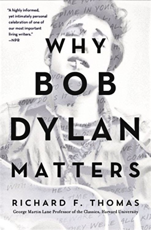 why Bob Dylan matters richard f thomas paperback book