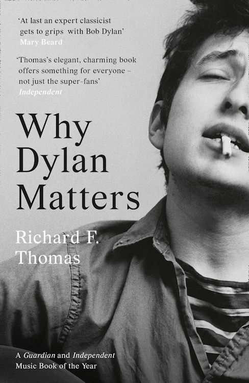 why Dylan matters Richard F. Thomas William Collins 2017, UK, paperback