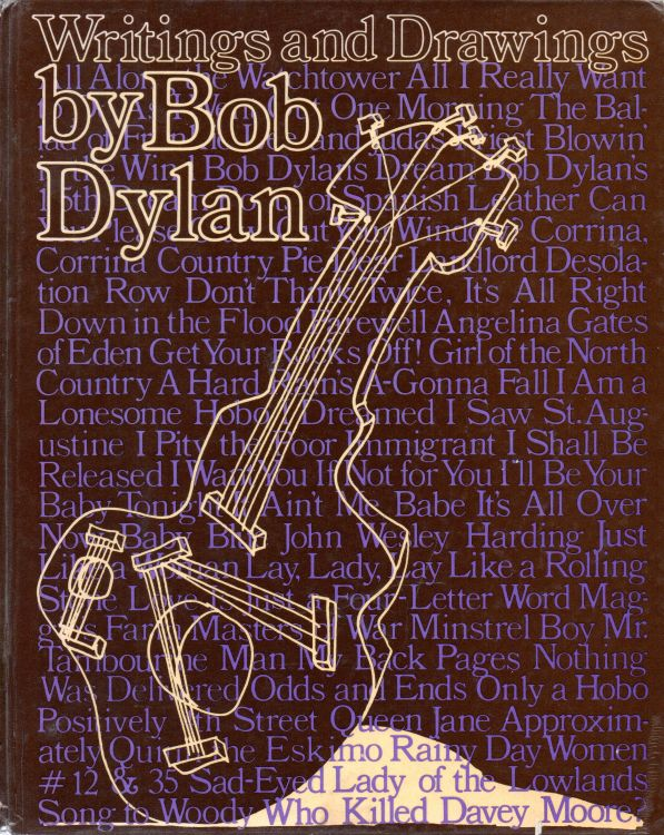 writings and drawings by Bob Dylan Alfred A. Knopf Inc., USA 2nd edition 1974