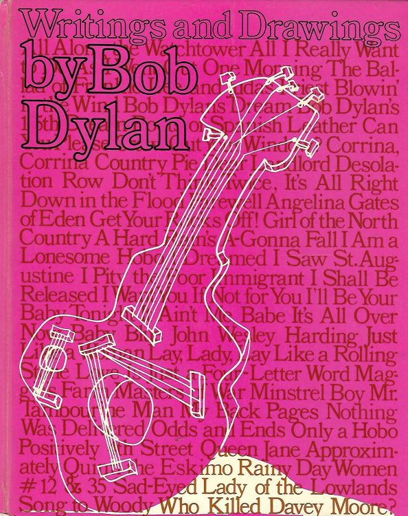 writings and drawings by Bob Dylan Jonathan Cape 1973, London