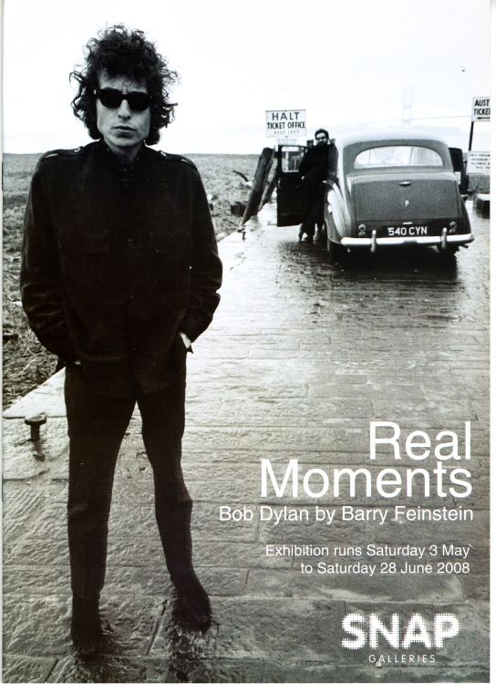 REAL MOMENTS, BOB DYLAN BY BARRY FEINSTEIN (UK, 2008) exhibition